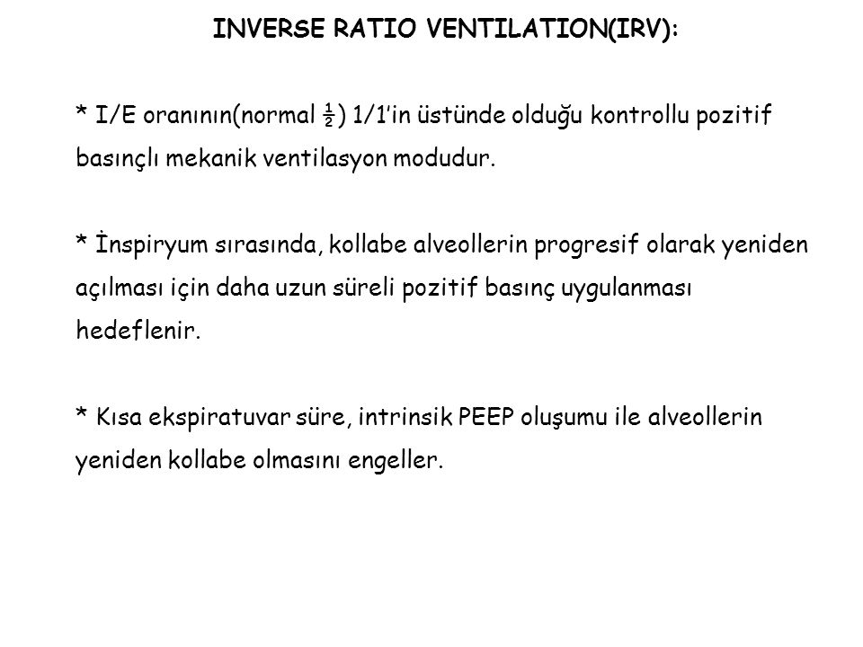 INVERSE RATIO VENTILATION(IRV):