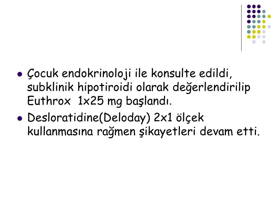 Çocuk endokrinoloji ile konsulte edildi, subklinik hipotiroidi olarak değerlendirilip Euthrox 1x25 mg başlandı.