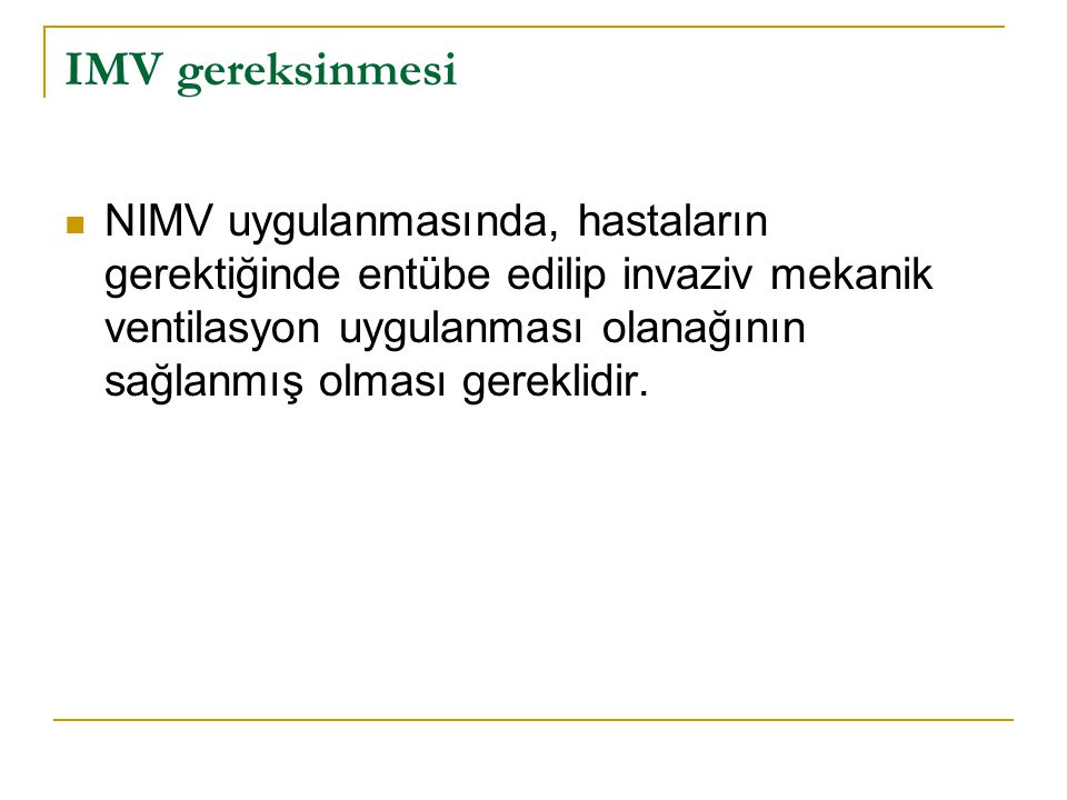 IMV gereksinmesi