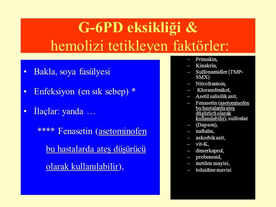G-6PD eksikliği & hemolizi tetikleyen faktörler: