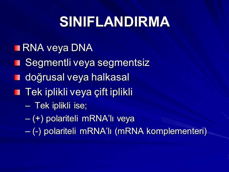 SINIFLANDIRMA RNA veya DNA Segmentli veya segmentsiz