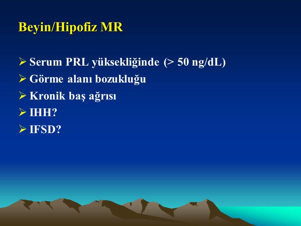 Beyin/Hipofiz MR Serum PRL yüksekliğinde (> 50 ng/dL)