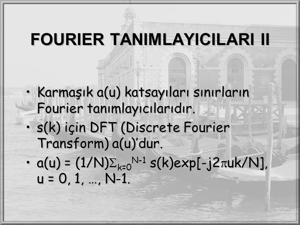FOURIER TANIMLAYICILARI II