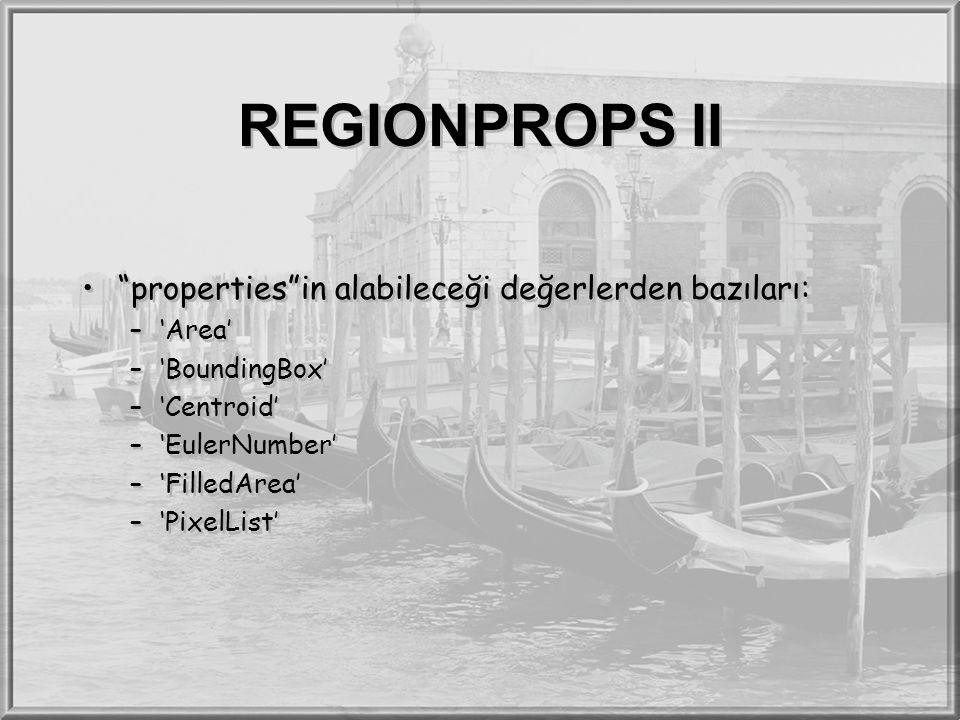 REGIONPROPS II properties in alabileceği değerlerden bazıları: 'Area'