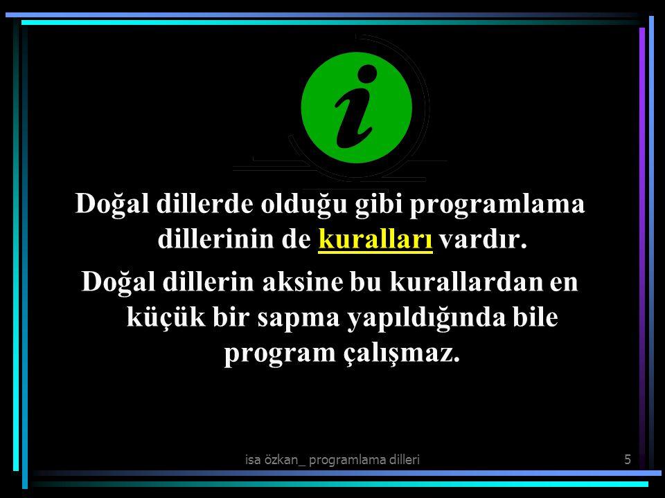 Doğal dillerde olduğu gibi programlama dillerinin de kuralları vardır.