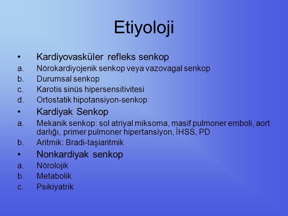 Etiyoloji Kardiyovasküler refleks senkop Kardiyak Senkop