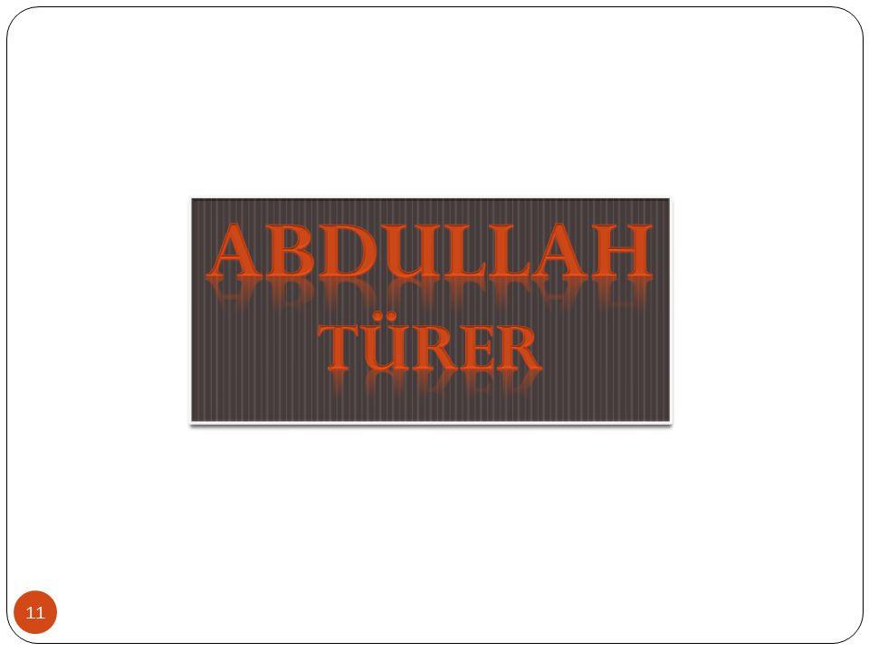 ABDULLAH TÜRER