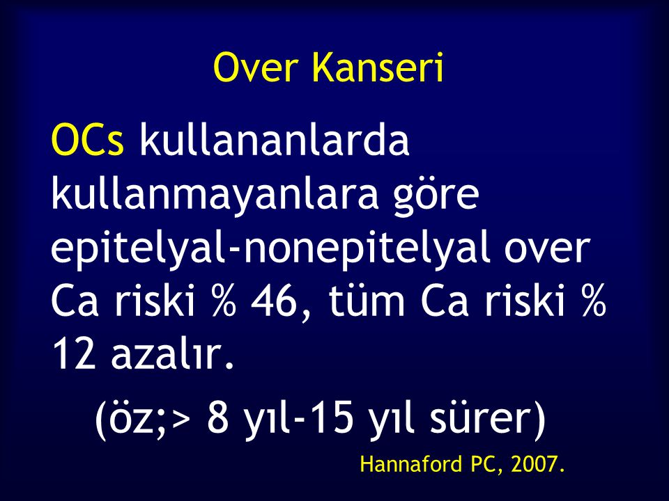 (öz;> 8 yıl-15 yıl sürer) Hannaford PC, 2007.