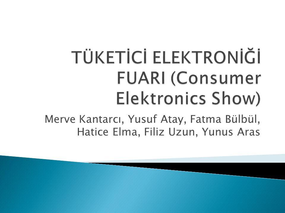 TÜKETİCİ ELEKTRONİĞİ FUARI (Consumer Elektronics Show)