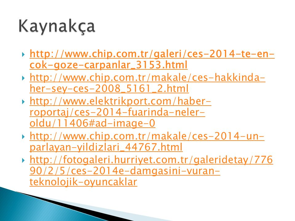 Kaynakça http://www.chip.com.tr/galeri/ces-2014-te-en- cok-goze-carpanlar_3153.html.