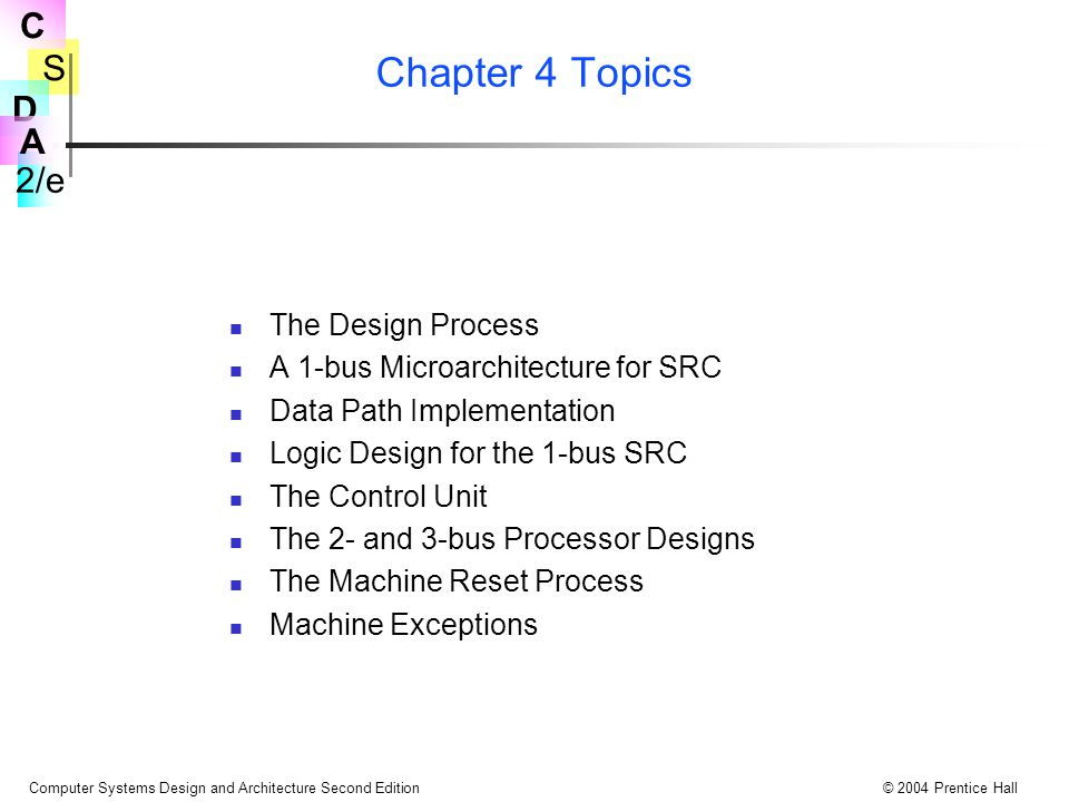 Chapter 4 Topics The Design Process A 1-bus Microarchitecture for SRC