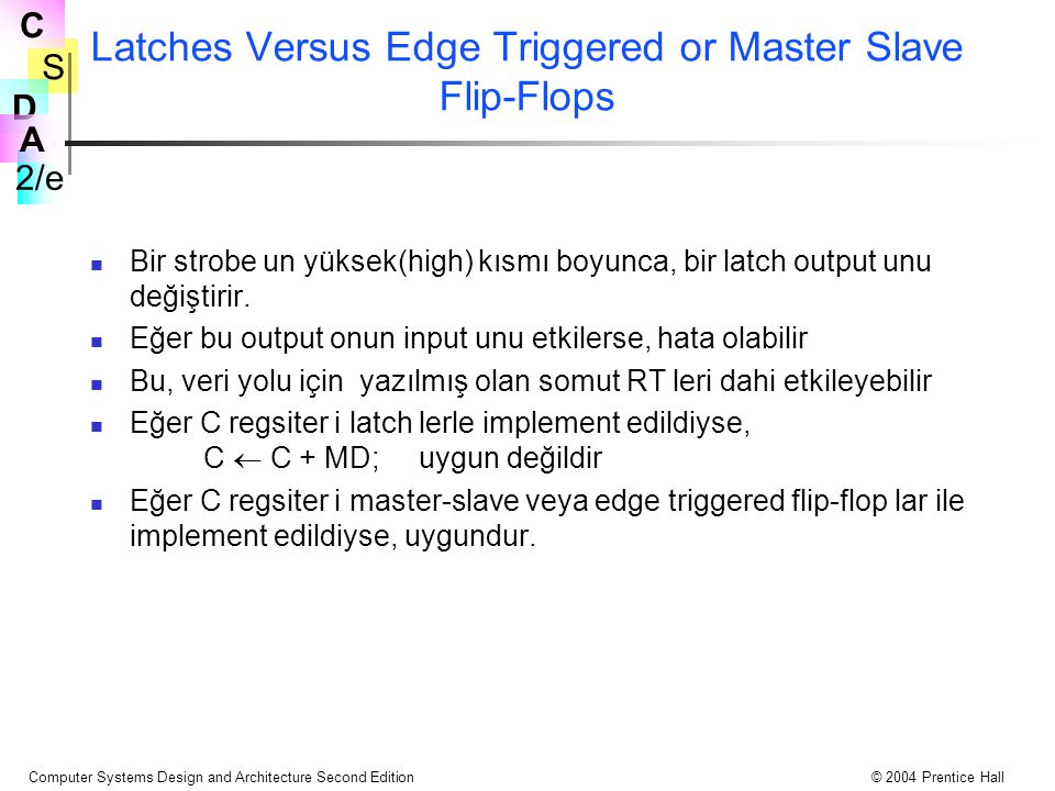 Latches Versus Edge Triggered or Master Slave Flip-Flops