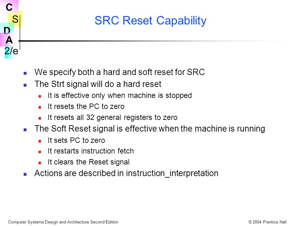 SRC Reset Capability We specify both a hard and soft reset for SRC