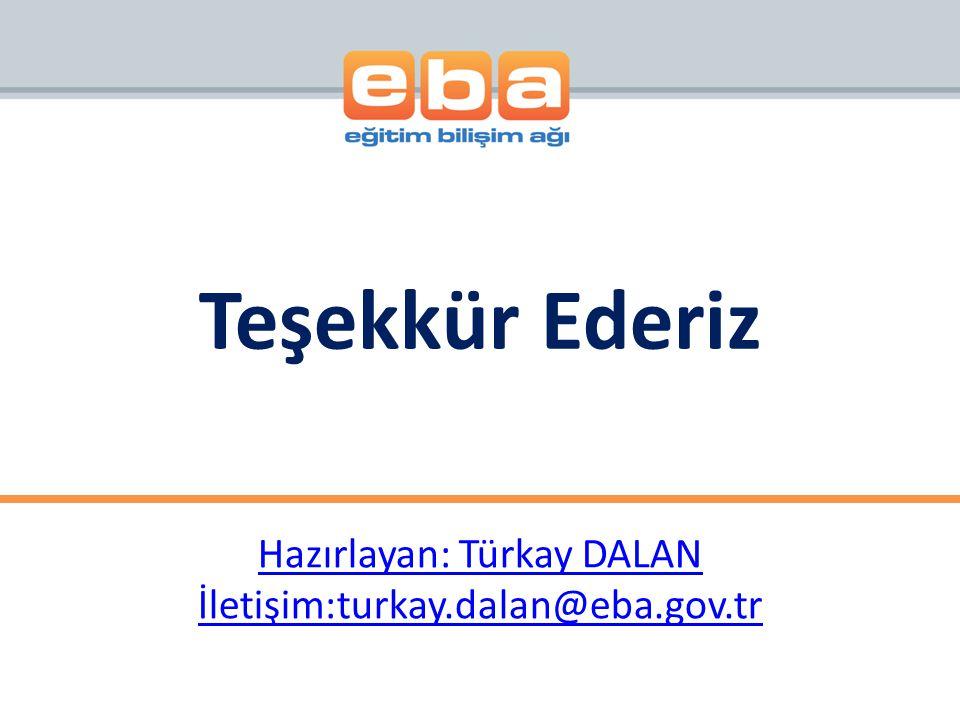 Hazırlayan: Türkay DALAN