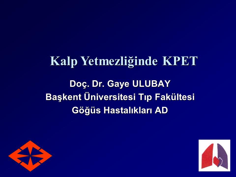Kalp Yetmezliğinde KPET Başkent Üniversitesi Tıp Fakültesi