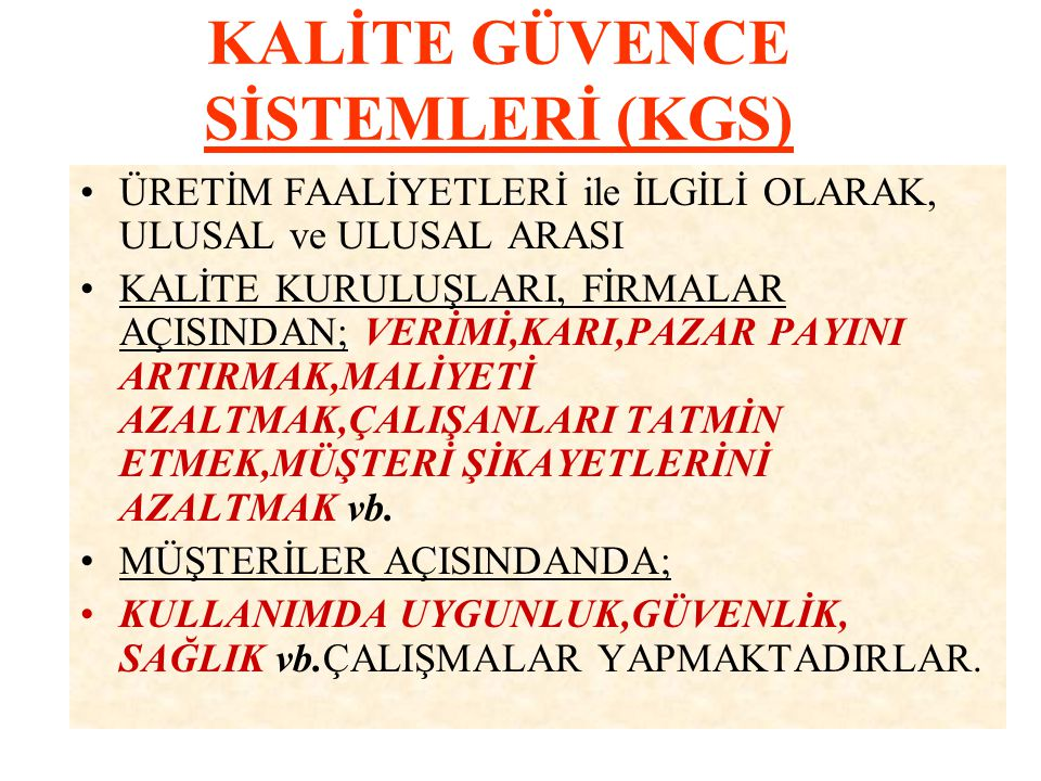 KALİTE GÜVENCE SİSTEMLERİ (KGS)