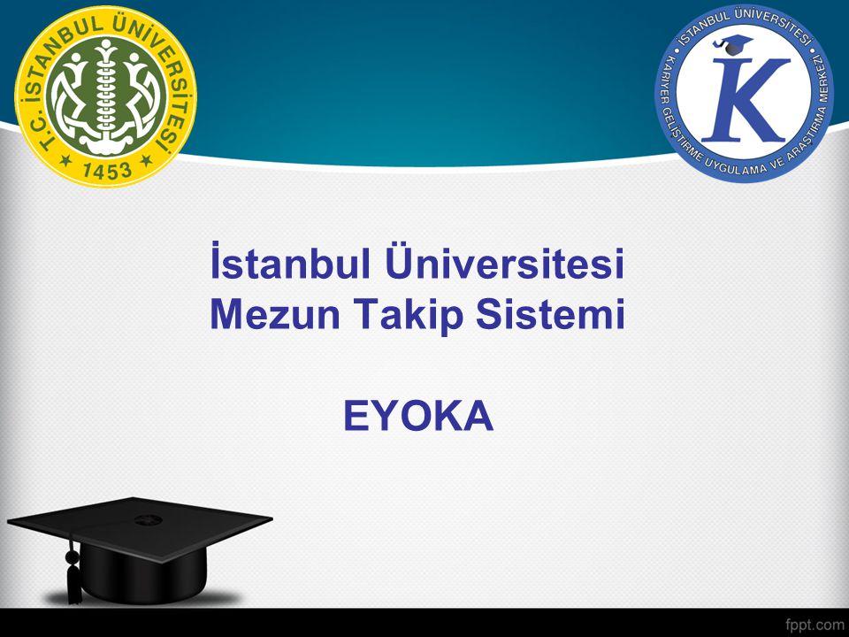 İstanbul Üniversitesi Mezun Takip Sistemi EYOKA
