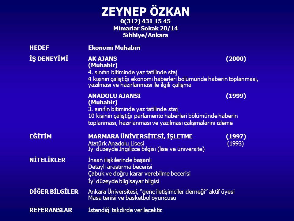 ZEYNEP ÖZKAN 0(312) 431 15 45 Mimarlar Sokak 20/14 Sıhhiye/Ankara