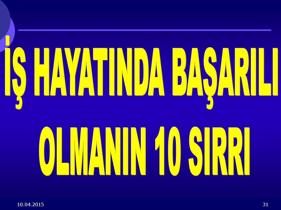İŞ HAYATINDA BAŞARILI OLMANIN 10 SIRRI 10.04.2017