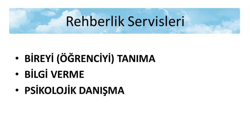 Rehberlik Servisleri BİREYİ (ÖĞRENCİYİ) TANIMA BİLGİ VERME