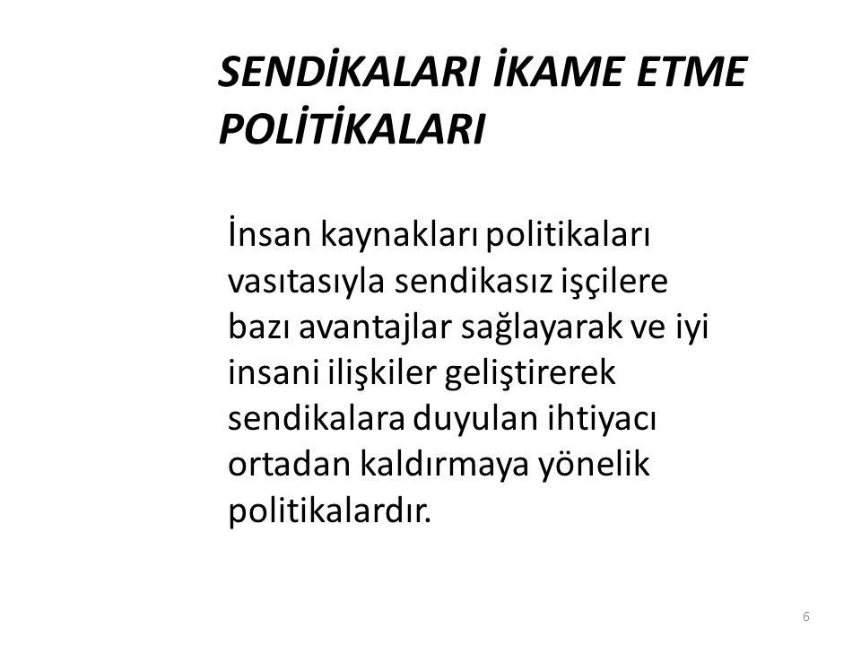 SENDİKALARI İKAME ETME POLİTİKALARI