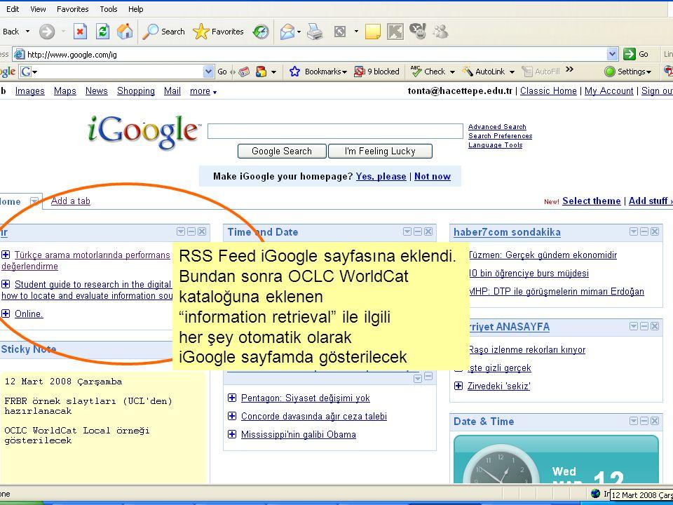 RSS Feed iGoogle sayfasına eklendi.