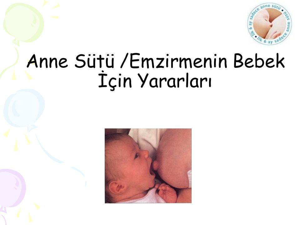 Anne Sütü /Emzirmenin Bebek İçin Yararları