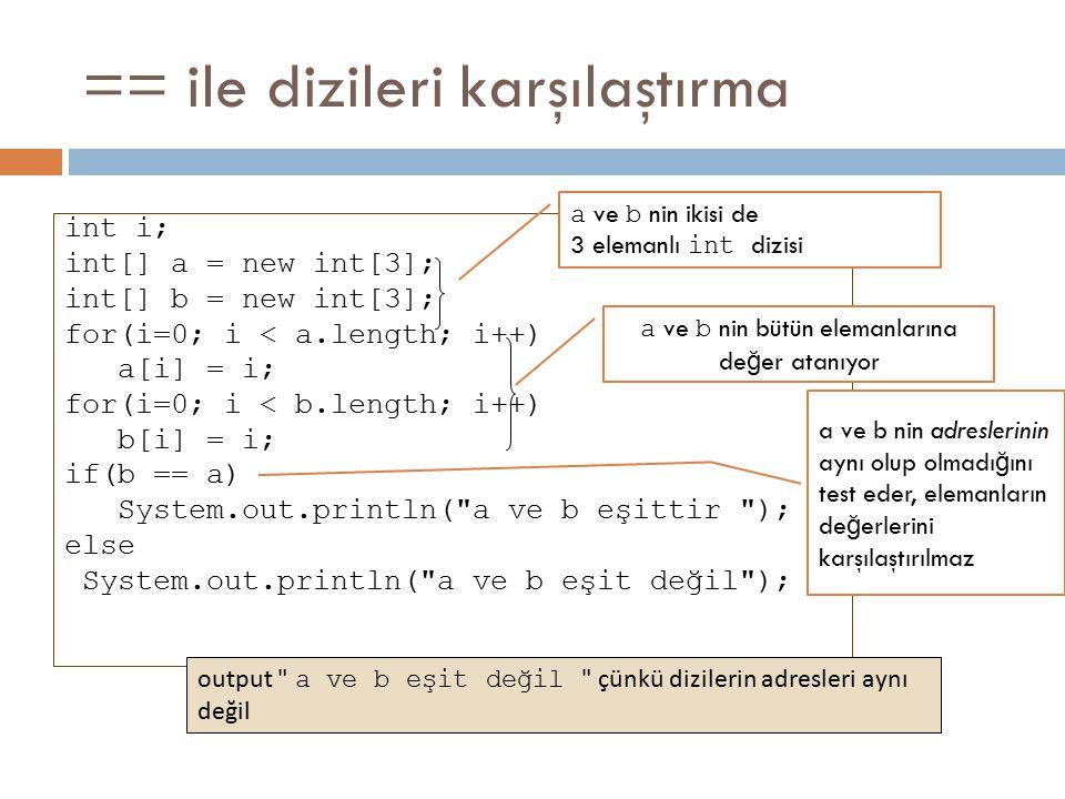 == ile dizileri karşılaştırma