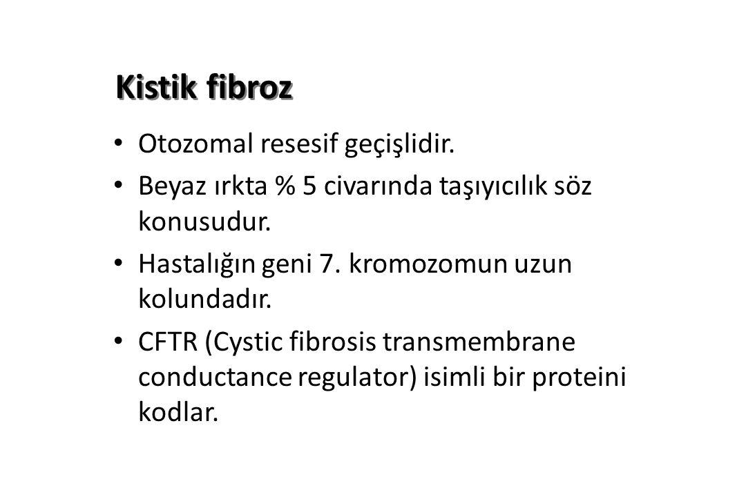 Kistik fibroz Otozomal resesif geçişlidir.