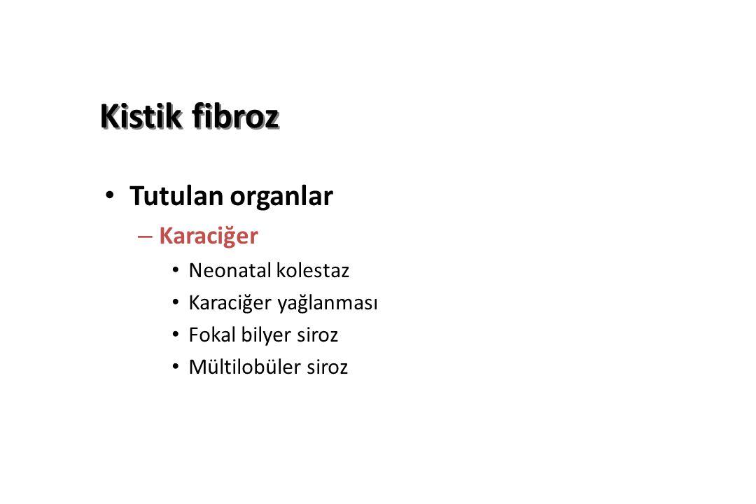 Kistik fibroz Tutulan organlar Karaciğer Neonatal kolestaz