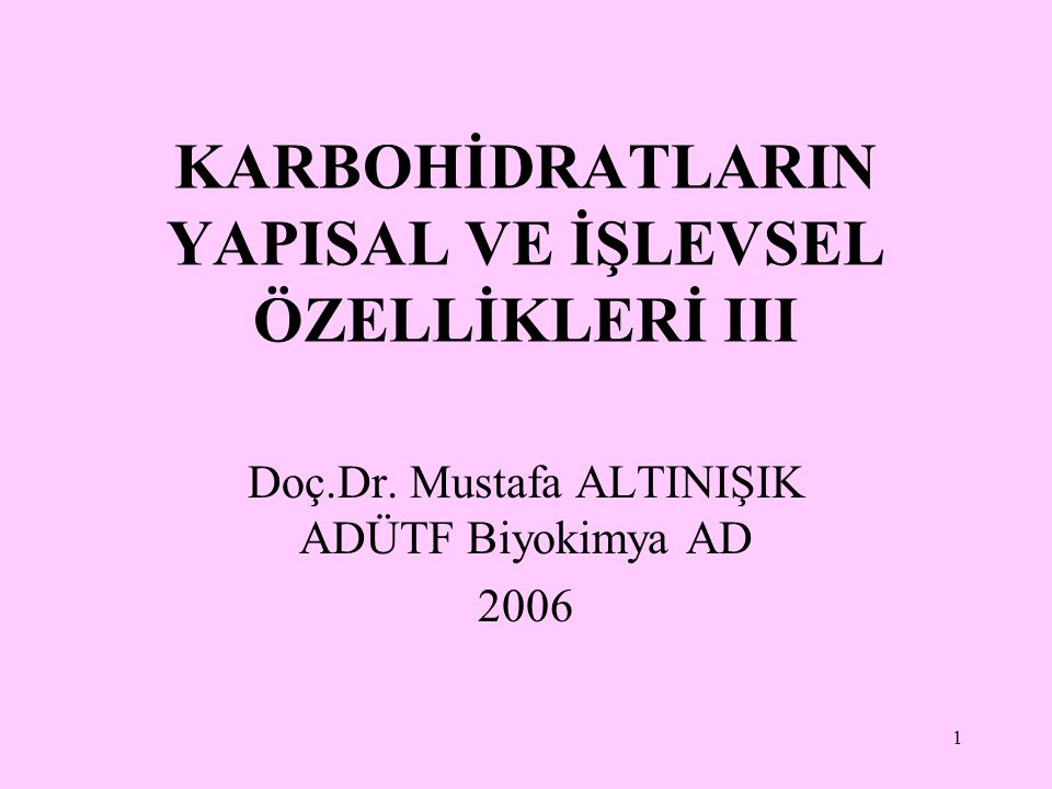 KARBOHİDRATLARIN YAPISAL VE İŞLEVSEL ÖZELLİKLERİ III