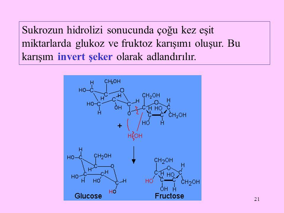 Sukrozun hidrolizi sonucunda çoğu kez eşit miktarlarda glukoz ve fruktoz karışımı oluşur.