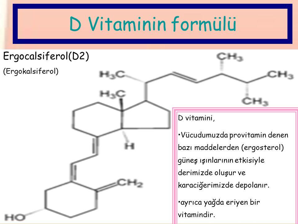 D Vitaminin formülü Ergocalsiferol(D2) (Ergokalsiferol) D vitamini,