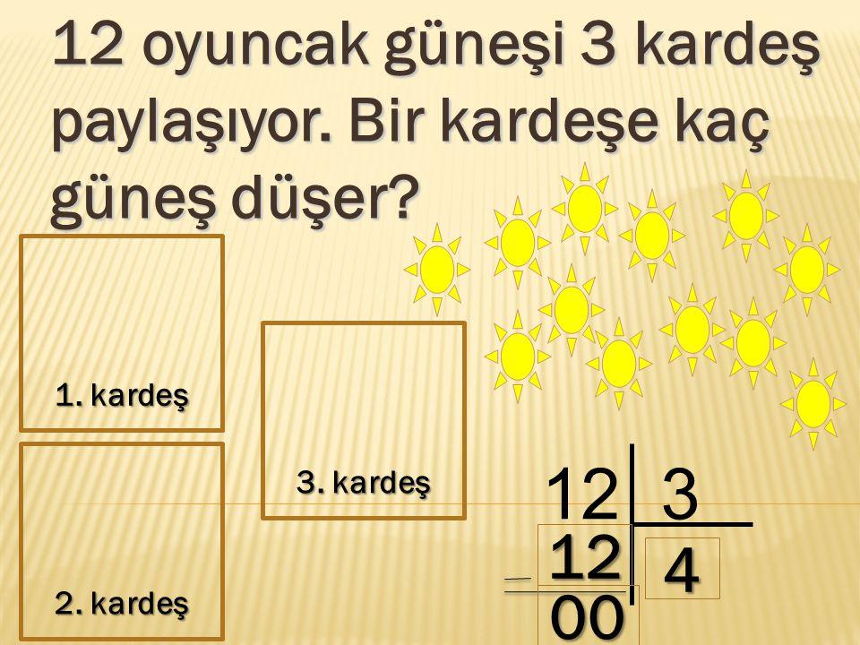 12 oyuncak güneşi 3 kardeş paylaşıyor. Bir kardeşe kaç güneş düşer