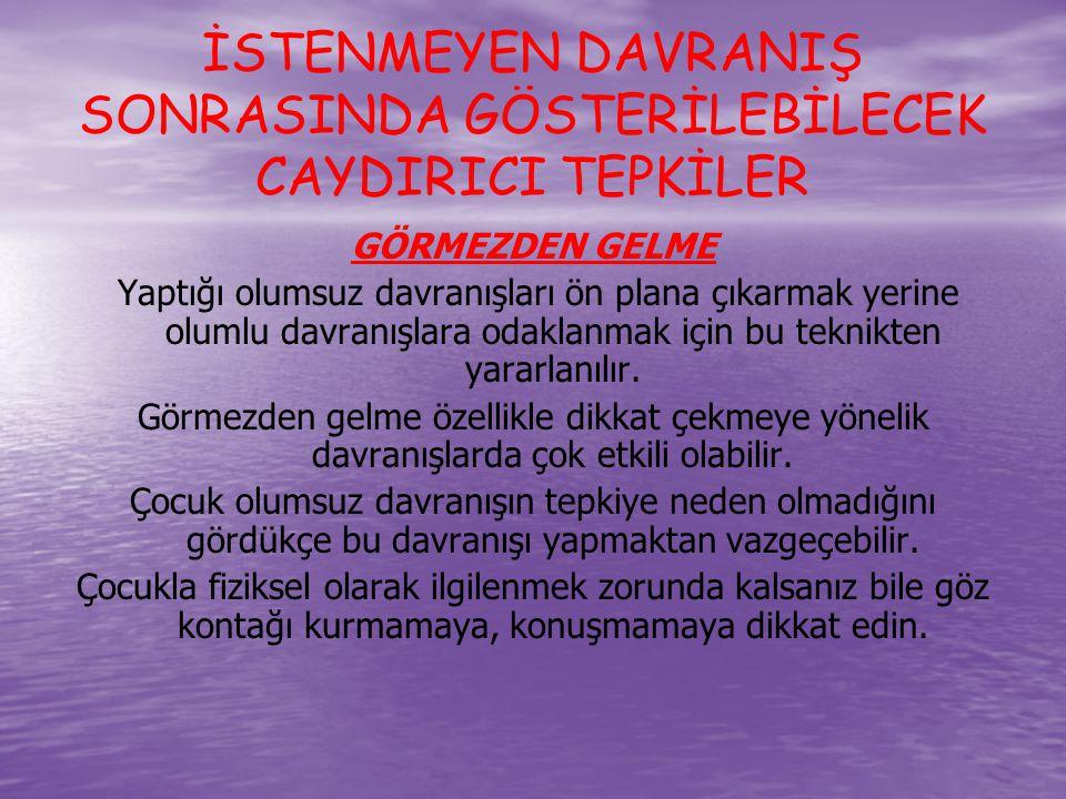 İSTENMEYEN DAVRANIŞ SONRASINDA GÖSTERİLEBİLECEK CAYDIRICI TEPKİLER