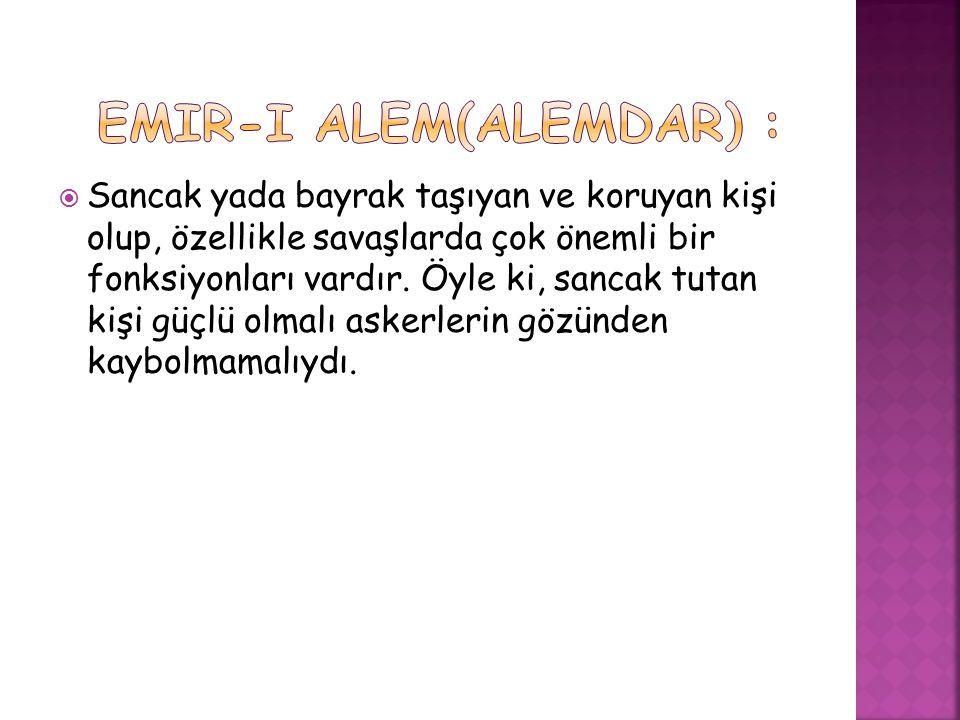 Emir-i Alem(ALEMDAR) :