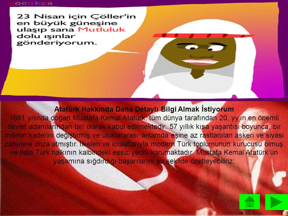 Atatürk Hakkında Daha Detaylı Bilgi Almak İstiyorum