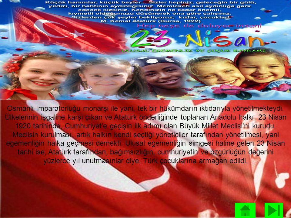 Osmanlı İmparatorluğu monarşi ile yani, tek bir hükümdarın iktidarıyla yönetilmekteydi.
