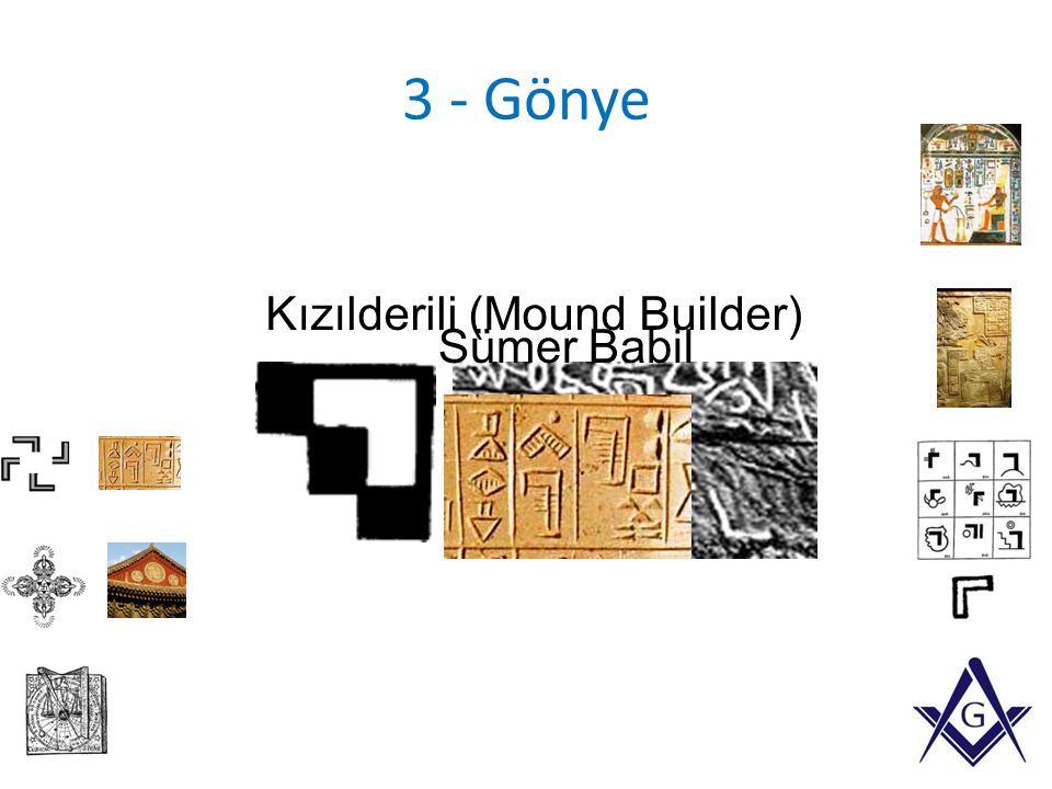 3 - Gönye Kızılderili (Mound Builder) Sümer Babil