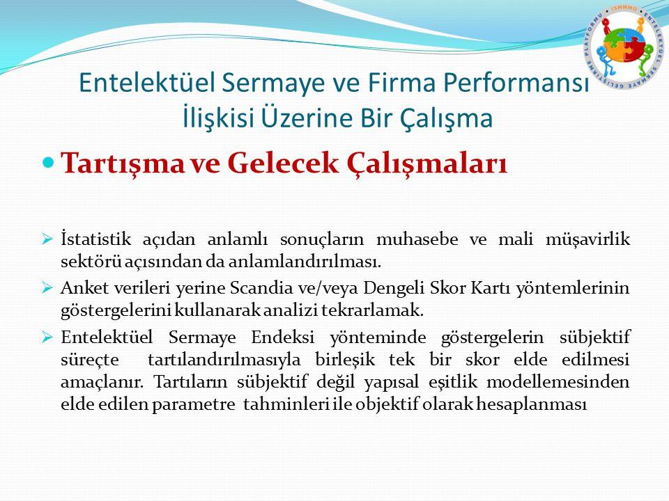 Entelektüel Sermaye ve Firma Performansı İlişkisi Üzerine Bir Çalışma