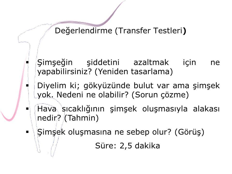 Değerlendirme (Transfer Testleri)