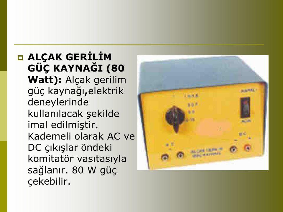 ALÇAK GERİLİM GÜÇ KAYNAĞI (80 Watt): Alçak gerilim güç kaynağı,elektrik deneylerinde kullanılacak şekilde imal edilmiştir.
