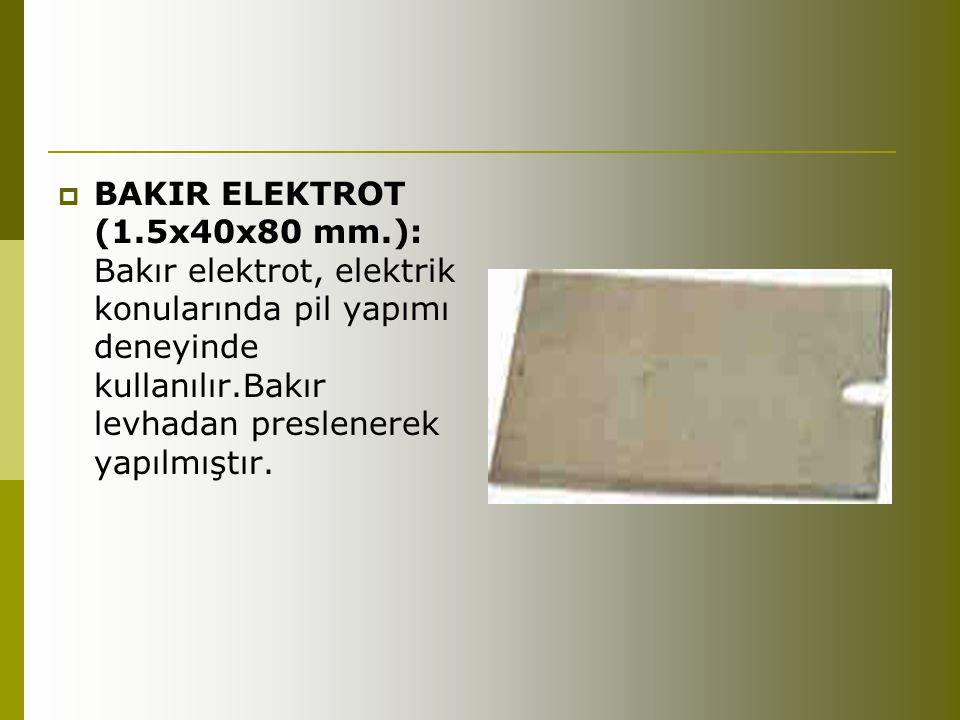 BAKIR ELEKTROT (1.5x40x80 mm.): Bakır elektrot, elektrik konularında pil yapımı deneyinde kullanılır.Bakır levhadan preslenerek yapılmıştır.