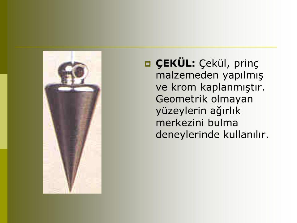 ÇEKÜL: Çekül, prinç malzemeden yapılmış ve krom kaplanmıştır