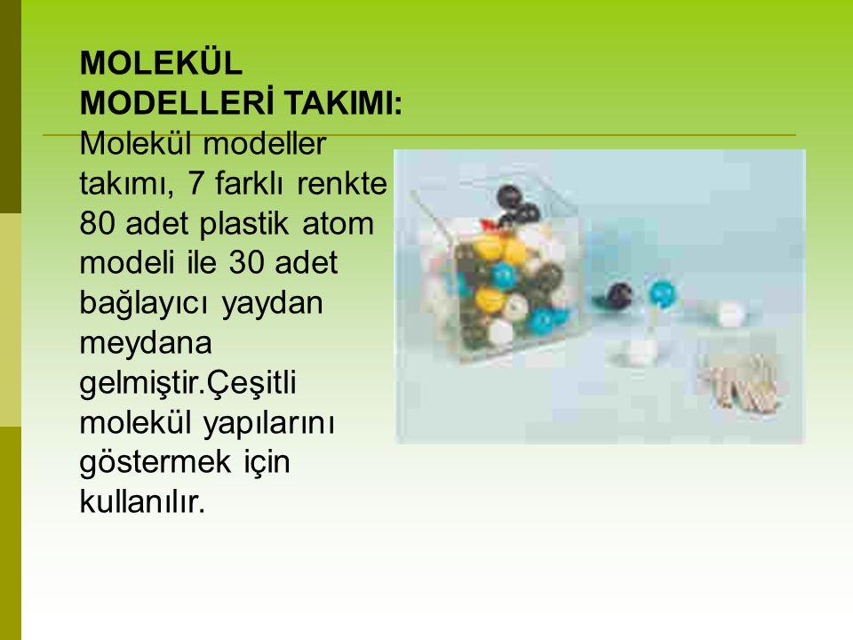 MOLEKÜL MODELLERİ TAKIMI: Molekül modeller takımı, 7 farklı renkte 80 adet plastik atom modeli ile 30 adet bağlayıcı yaydan meydana gelmiştir.Çeşitli molekül yapılarını göstermek için kullanılır.