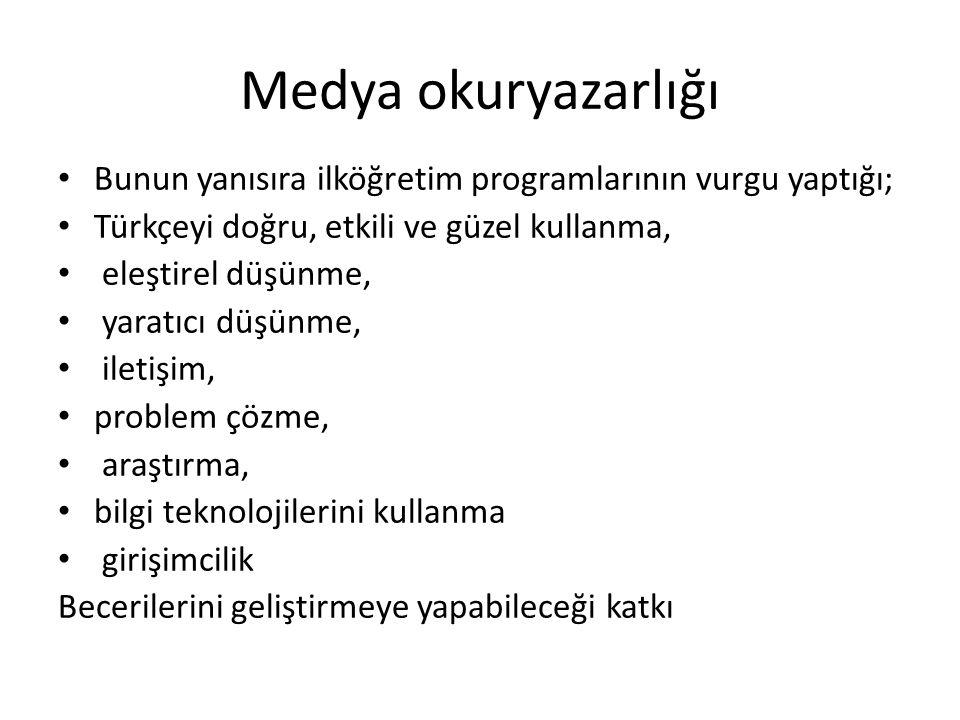 Medya okuryazarlığı Bunun yanısıra ilköğretim programlarının vurgu yaptığı; Türkçeyi doğru, etkili ve güzel kullanma,