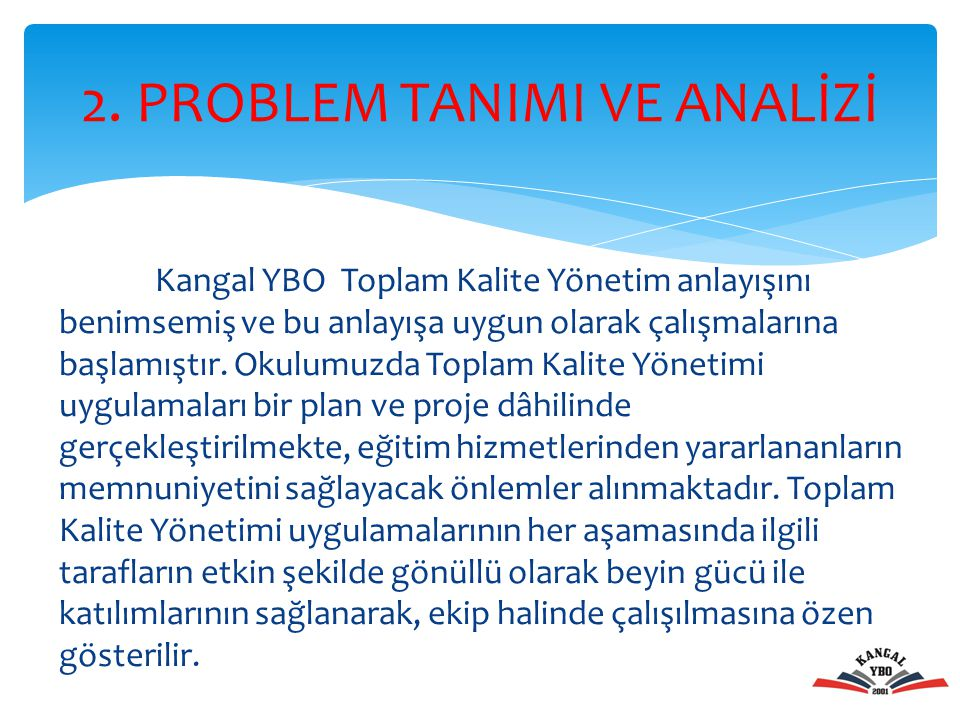 2. PROBLEM TANIMI VE ANALİZİ