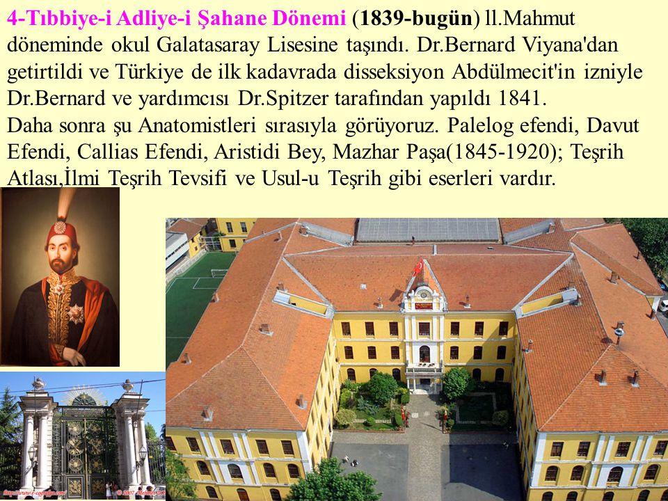 4-Tıbbiye-i Adliye-i Şahane Dönemi (1839-bugün) ll