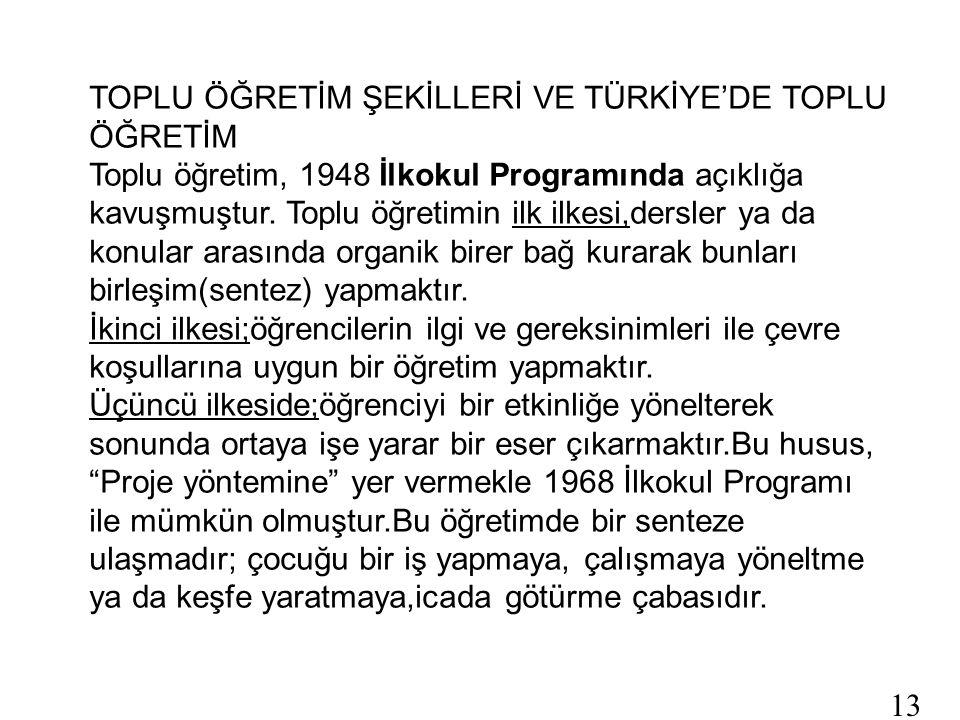 TOPLU ÖĞRETİM ŞEKİLLERİ VE TÜRKİYE'DE TOPLU ÖĞRETİM