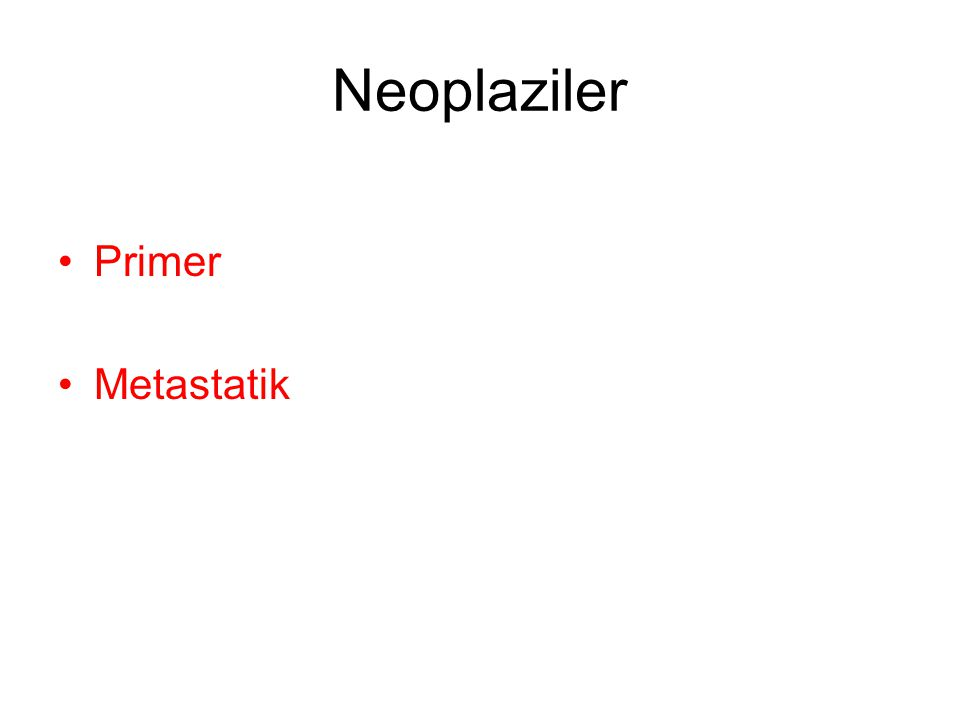 Neoplaziler Primer Metastatik